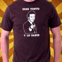 camiseta Eres Tonto y Lo Sabes
